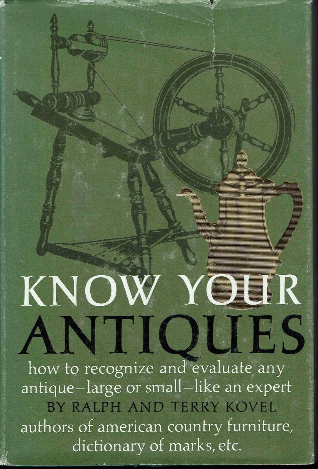 Image for Know Your Antiques:  How To Recognize and Evaluate Any Antique--Large or Small--Like An Expert