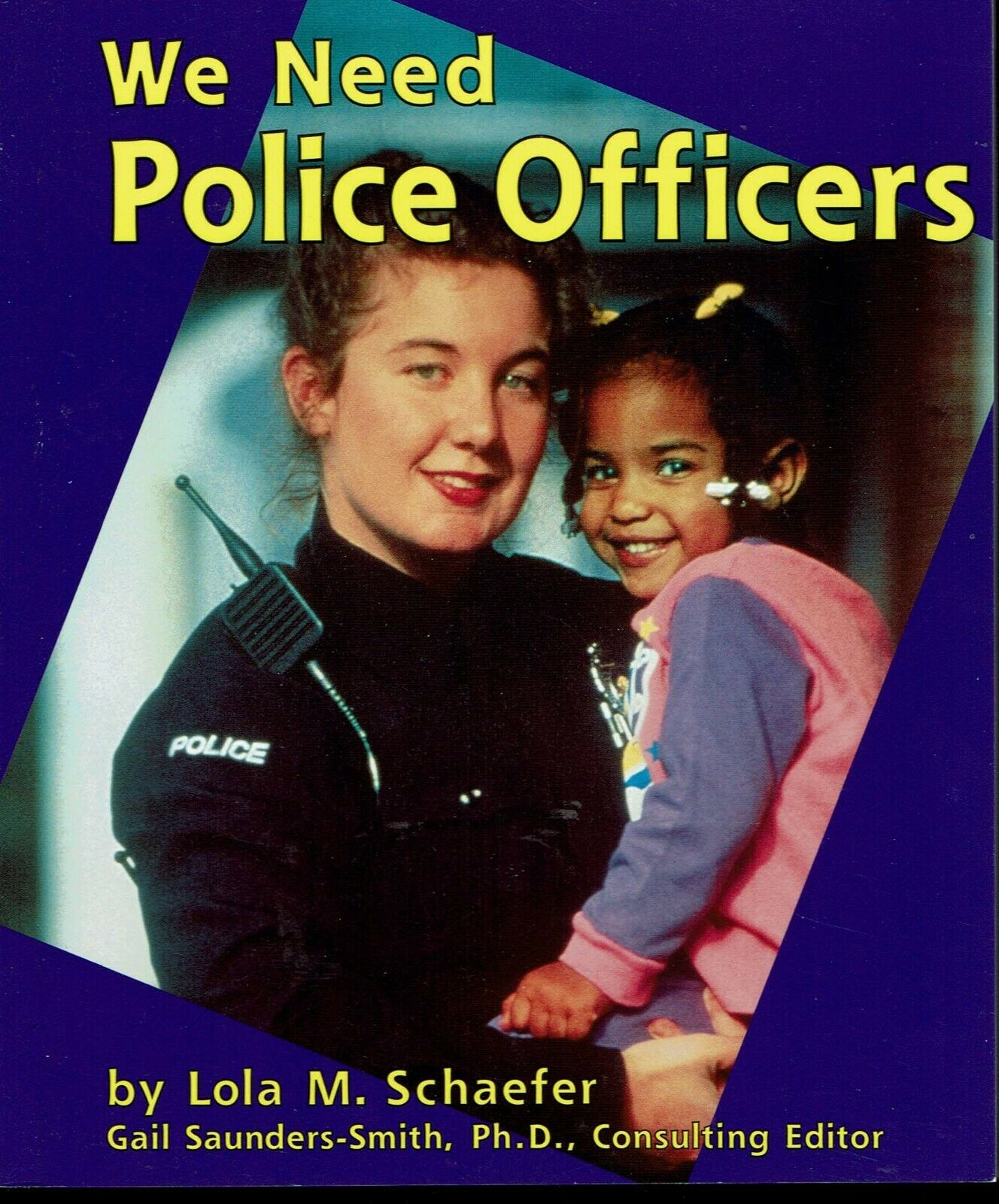 Image for We Need Police Officers:  Helpers in Our Community
