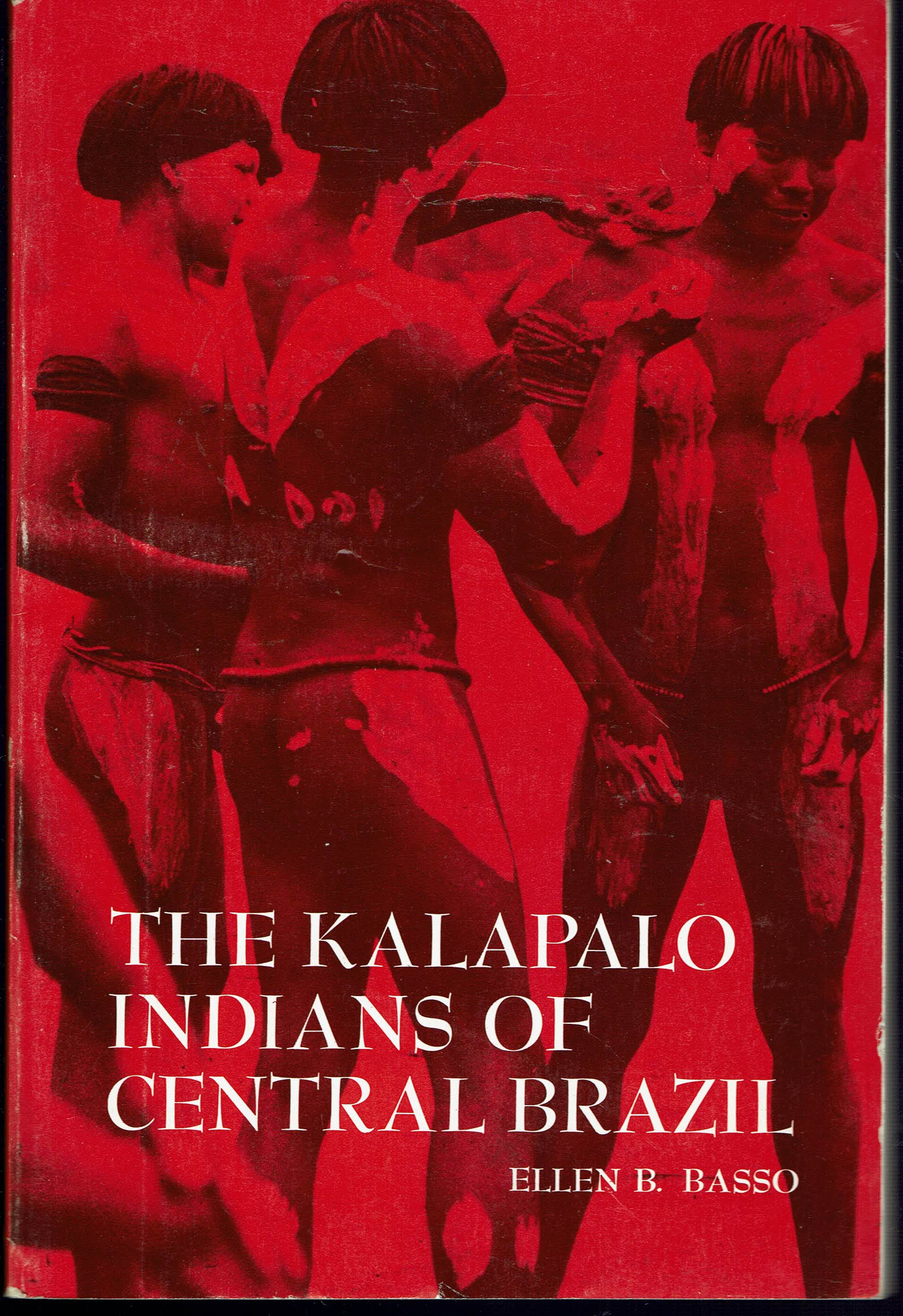 Image for The Kalapalo Indians of Central Brazil